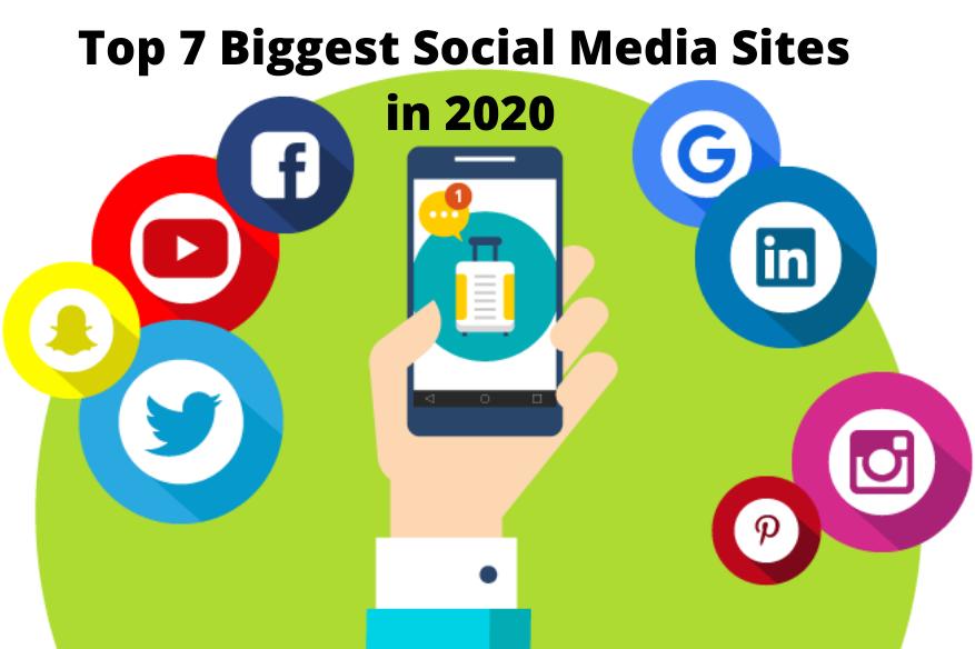 Top 7 Biggest Social Media Sites in 2020