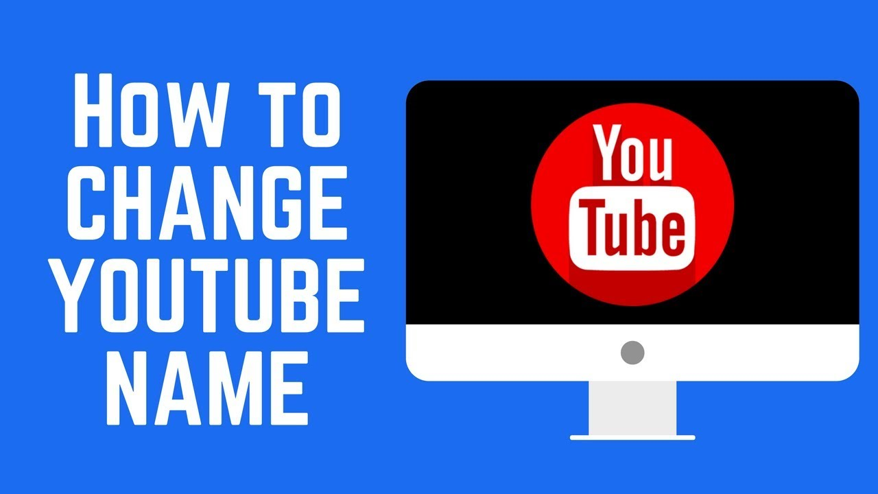 How to Change Your YouTube Channel Name & Custom URL