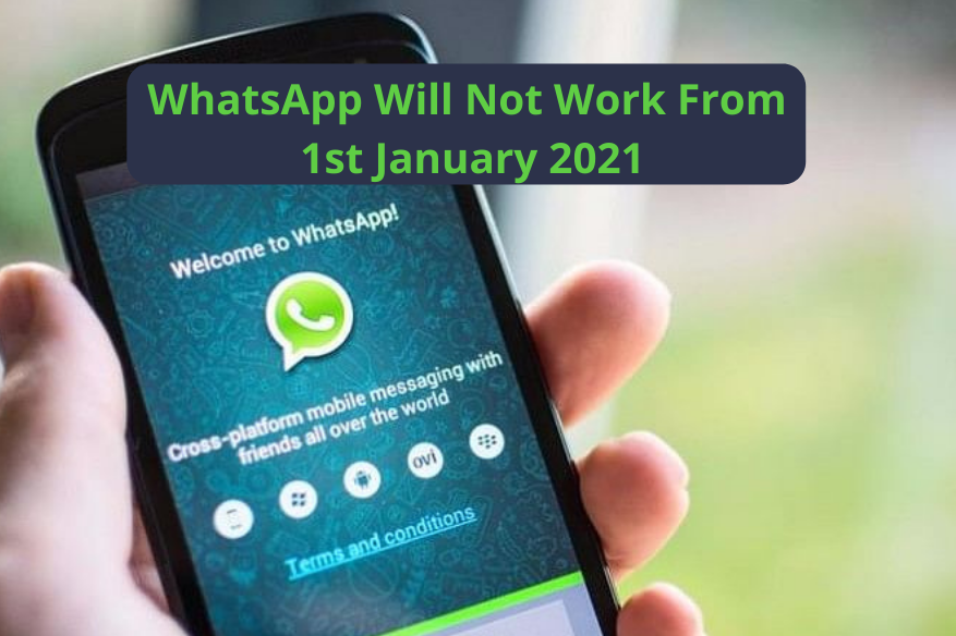 WhatsApp Will Stop Working On 1st January 2021 for These Android and iPhones