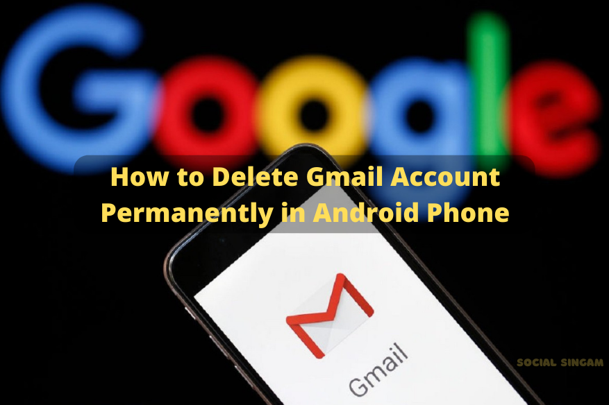 How-to-Delete-Gmail-Account-Permanently-in-Android-Phone-Social-Singam