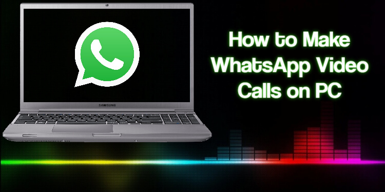 How-to-make-WhatsApp-Video-and-Voice-Calls-on-PC-Social-Singam