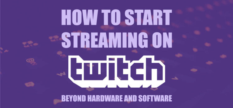 How To Stream Twitch on PC, Xbox One, macOS, and PS4 [Beginners Guide 2021]