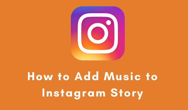 How to Add Music to Your Instagram Stories on Android and iOS