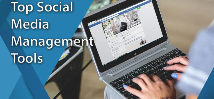 Top 7 Social Media Management Tools For Business in 2021